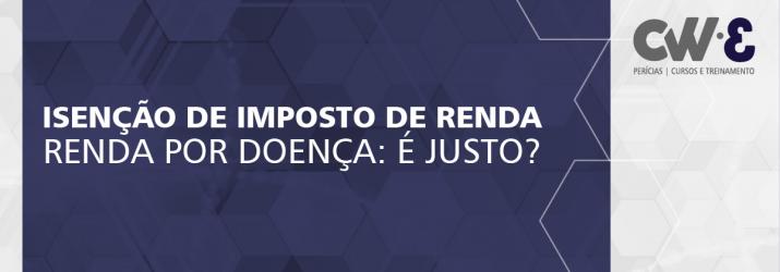 A INJUSTIÇA SOCIAL DA ISENÇÃO FISCAL E DA LISTA DE DOENÇAS GRAVES