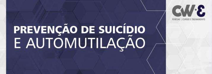 PREVENÇÃO DE SUICÍDIO E AUTOMUTILAÇÃO