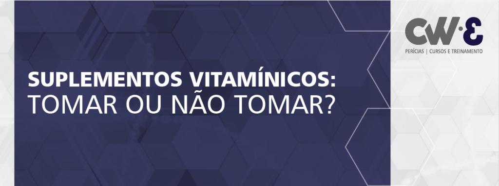 """Imagem de título com os dizeres """"Suplementos vitamínicos, tomar ou não tomar"""""""