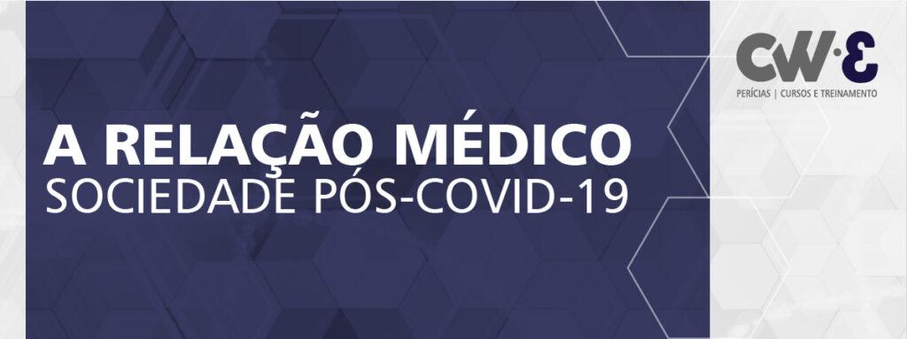 Título: A Relação médico sociedade pós covid19