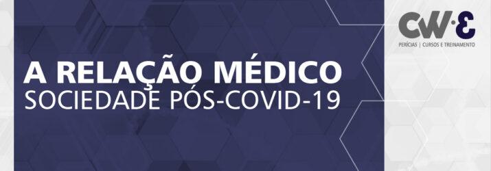 A RELAÇÃO MÉDICO-SOCIEDADE PÓS-COVID-19
