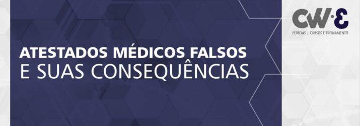 ATESTADOS MÉDICOS FALSOS E SUAS CONSEQUÊNCIAS