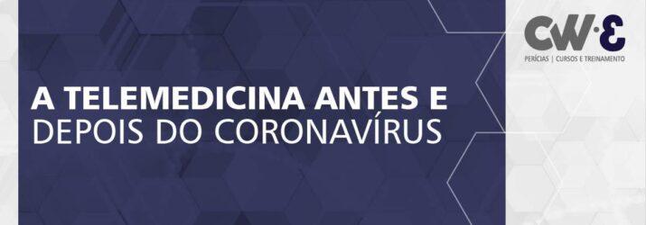 A TELEMEDICINA ANTES E DEPOIS DO CORONAVÍRUS