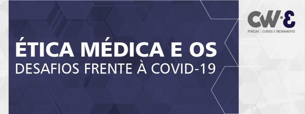 Título: Ética médica e os desafios frente à covid19