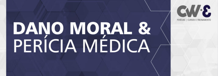 DANO MORAL & PERÍCIA MÉDICA