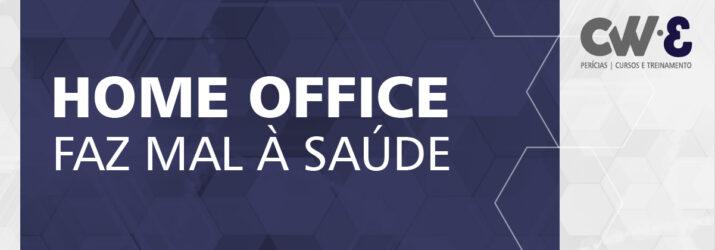 HOME OFFICE FAZ MAL À SAÚDE